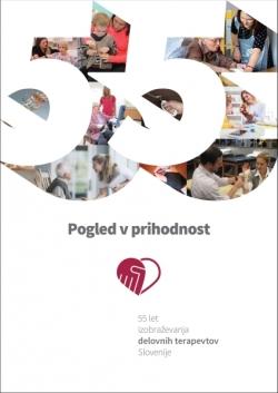 Pogled v prihodnost: posvet ob 55. letnici izobraževanja delovnih terapevtov Slovenije